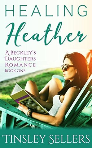 Healing Heather (Beckley's Daughters #1)