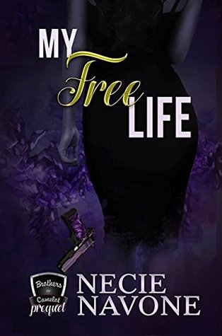 My Free Life: Prequel to The Brothers of Camelot (My Life Series Book 3)