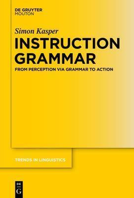 Instruction Grammar From Perception via Grammar to Action