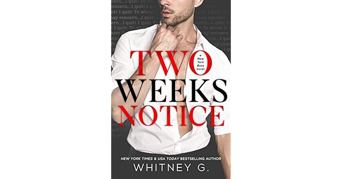 Two Weeks Notice by Whitney G.