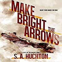 Make Bright the Arrows (Flights of the Nanshe #1)