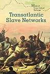 Transatlantic Slave Networks