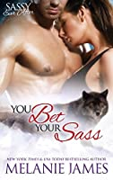 You Bet Your Sass: Sassy Ever After (Black Paw Wolves Book 3)
