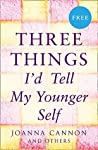 Three Things I'd Tell My Younger Self
