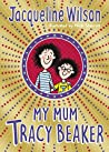 My Mum Tracy Beaker (Tracy Beaker, #4)