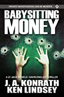 Babysitting Money: A Gavin English/LT Jack Daniels Thriller (Gavin English Thrillers)