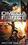 Legends Never Die (Omega Force #10)