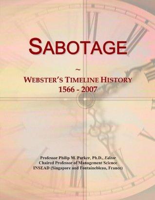Sabotage: Webster's Timeline History, 1566 - 2007