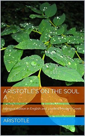 On the Soul A: bilingual edition in English and 'purified' Modern Greek