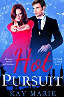Hot Pursuit (To Catch A Thief, #1)