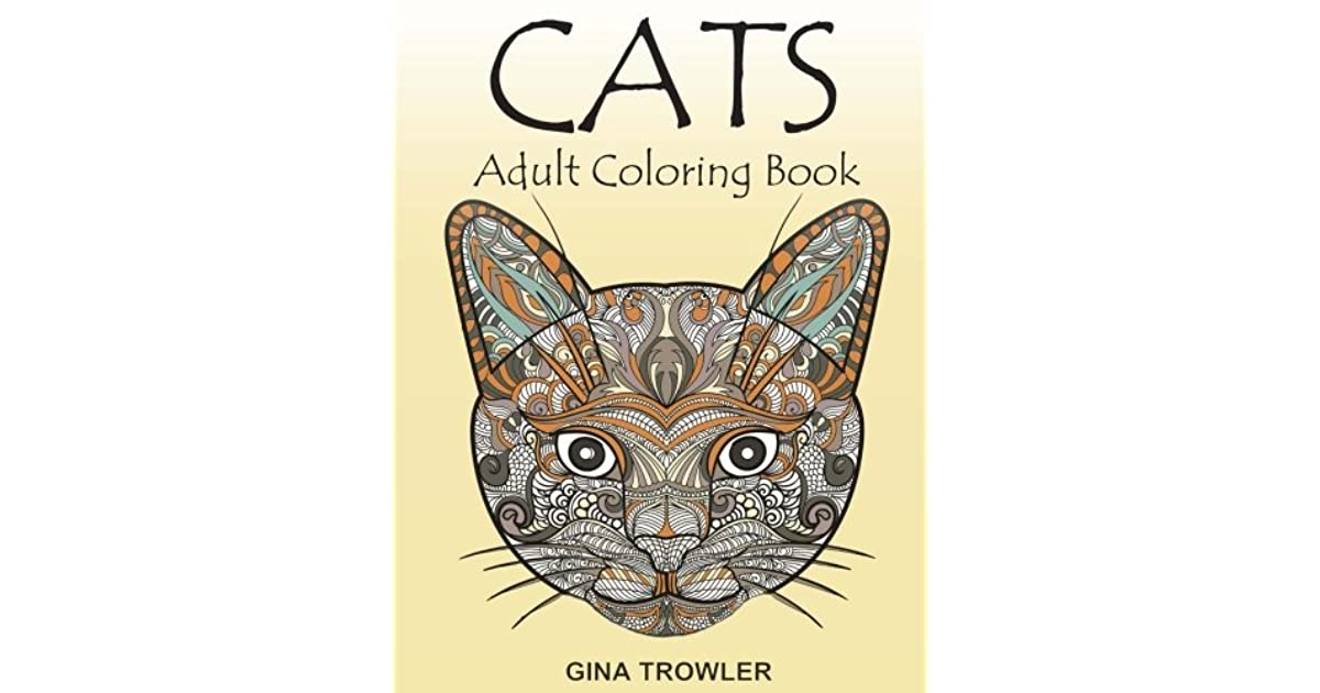 Cats: Adult Coloring Book: Cat Lover By Gina Trowler