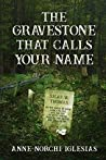The Gravestone That Calls Your Name: An Anne and Colleen Paranormal Mystery (Anne and Colleen Paranormal Mystery Series Book 2)