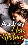 Audrey and the Hero Upstairs (Scandalous, #5)