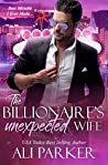 The Billionaire's Unexpected Wife (The Billionaire's Unexpected Wife, #1)