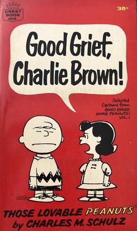 Good Grief, Charlie Brown! (Peanuts Coronet, #12)