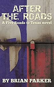 After the Roads: Sidney's Way, Volume 1 (Five Roads to Texas, #2)