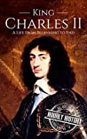 Charles II: A Life From Beginning to End