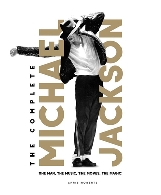 The Complete Michael Jackson: The Man, The Music, The Moves, The Magic