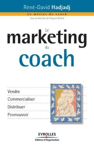 Le marketing du coach (Le métier de coach)