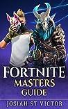 Fortnite: Masters Guide