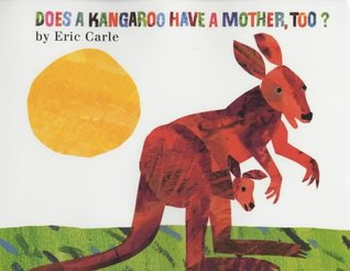 Does a Kangaroo Have a Mother, Too?[ DOES A KANGAROO HAVE A MOTHER, TOO? ] by Carle, Eric (Author) Mar-22-00[ Hardcover ]