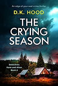 The Crying Season (Detectives Kane and Alton, #4)