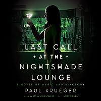 Last Call at the Nightshade Lounge: A Novel of Magic and Mixology