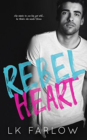 Rebel Heart by L.K. Farlow