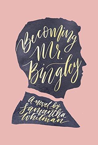 Becoming Mr. Bingley