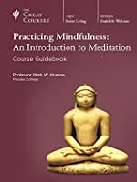 The Great Courses Practicing Mindfulness: An Introduction to Meditation