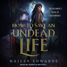 How to Save an Undead Life by Hailey Edwards