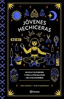 Jóvenes hechiceras / Basic Witches: Invoca tus poderes y crea la pócima para una vida increíble / How to Summon Success, Banish Drama, and Raise Hell With Your Coven
