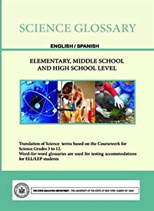 Science Glossary - English/Spanish - Elementary, Middle School and High School Level