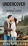 Undercover in Jenns Cove: A Jenns Cove Eco-romance (Jenns Cove Eco-romances)