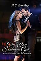 City Boy, Southern Girl: A Small Town Hearts Novella