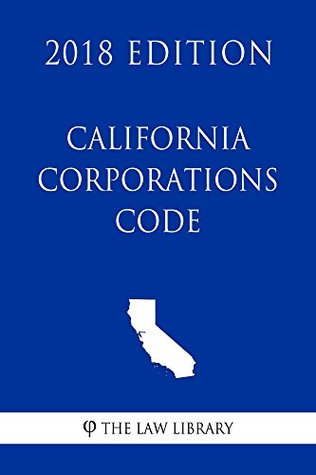 California Corporations Code (2018 Edition)