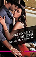 His Enemy's Daughter (First Family of Rodeo)