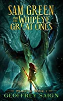 WhipEye (Sam Green and the WhipEye Great Ones #1)
