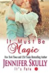 It Must Be Magic (It's Fate, #3)