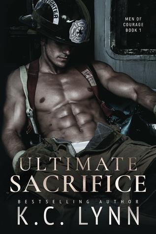 Ultimate Sacrifice (Men of Courage, #1) K.C. Lynn