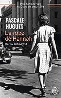 La robe de Hannah: Berlin 1904-2014