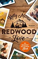 Redwood Love: Es beginnt mit einem Blick (Redwood Ridge, #1)