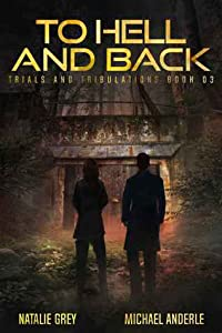 To Hell And Back: A Kurtherian Gambit Series (Trials And Tribulations, #3)