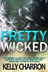 Pretty Wicked (Pretty Wicked, #1)