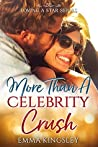 More Than a Celebrity Crush (Loving a Star, #2)
