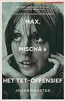 Max, Mischa en het Tetoffensief