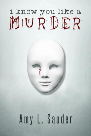 I Know You Like a Murder