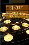 Trinity: Three Short Stories
