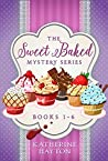 The Sweet Baked Mystery Series - Books 1-6