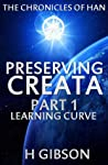 Preserving Creata: Part 1: Learning Curve (Han Storm: The Chronicles of Han: #1)